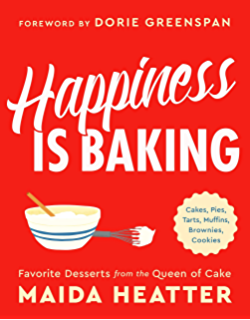 Happiness Is Baking: Cakes, Pies, Tarts, Muffins, Brownies, Cookies:
