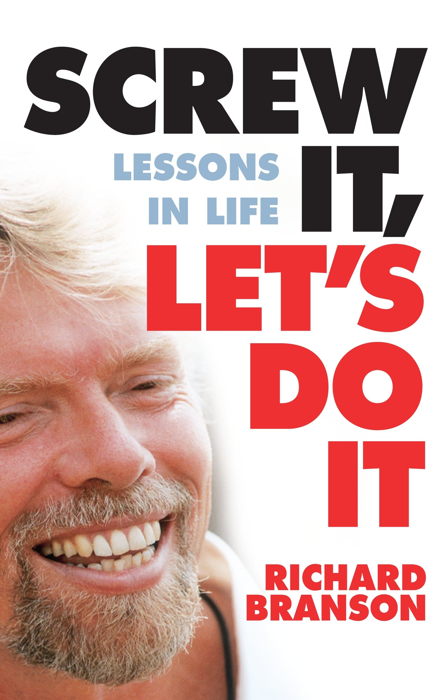 Screw it Let's Do it, Lessons in Life: Richard Branson: 9781741665659:  Amazon.com: Books