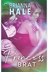 Princess Brat Kindle Edition