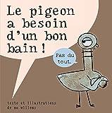 Le pigeon a besoin d'un bon bain