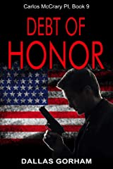 Debt of Honor (Carlos McCrary PI, Book 9): A Murder Mystery Thriller Kindle Edition