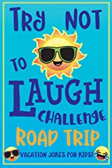 Try Not To Laugh Challenge Road Trip: Vacation Joke book for Kids Kindle Edition