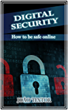 DIGITAL SECURITY: HOW TO BE SAFE ONLINE