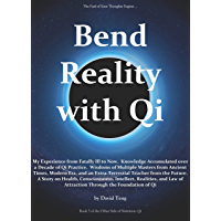 Bend Reality with Qi (The Other Side of Nutrition: Qi)