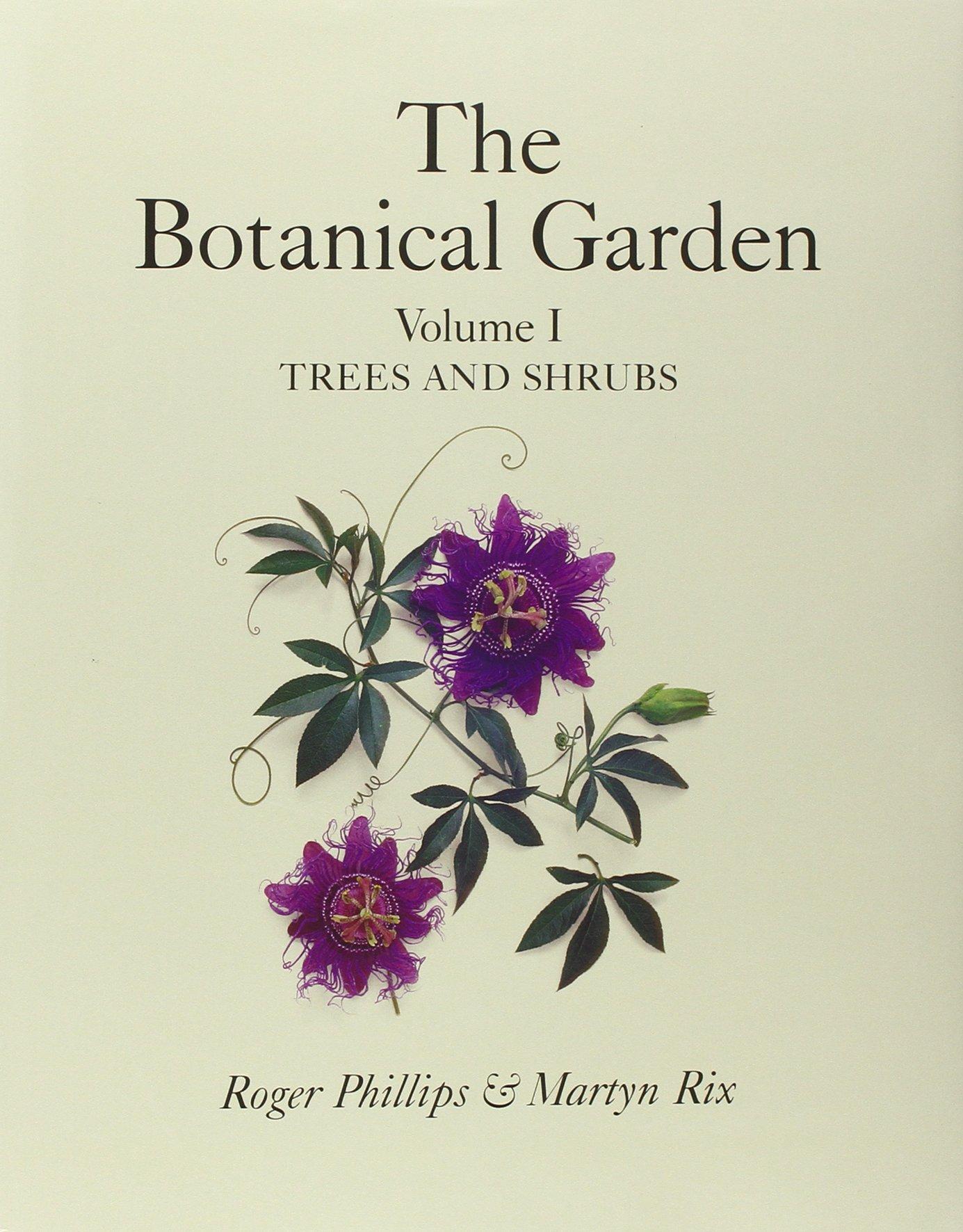 Botanical Garden Volume I: Trees and Shrubs