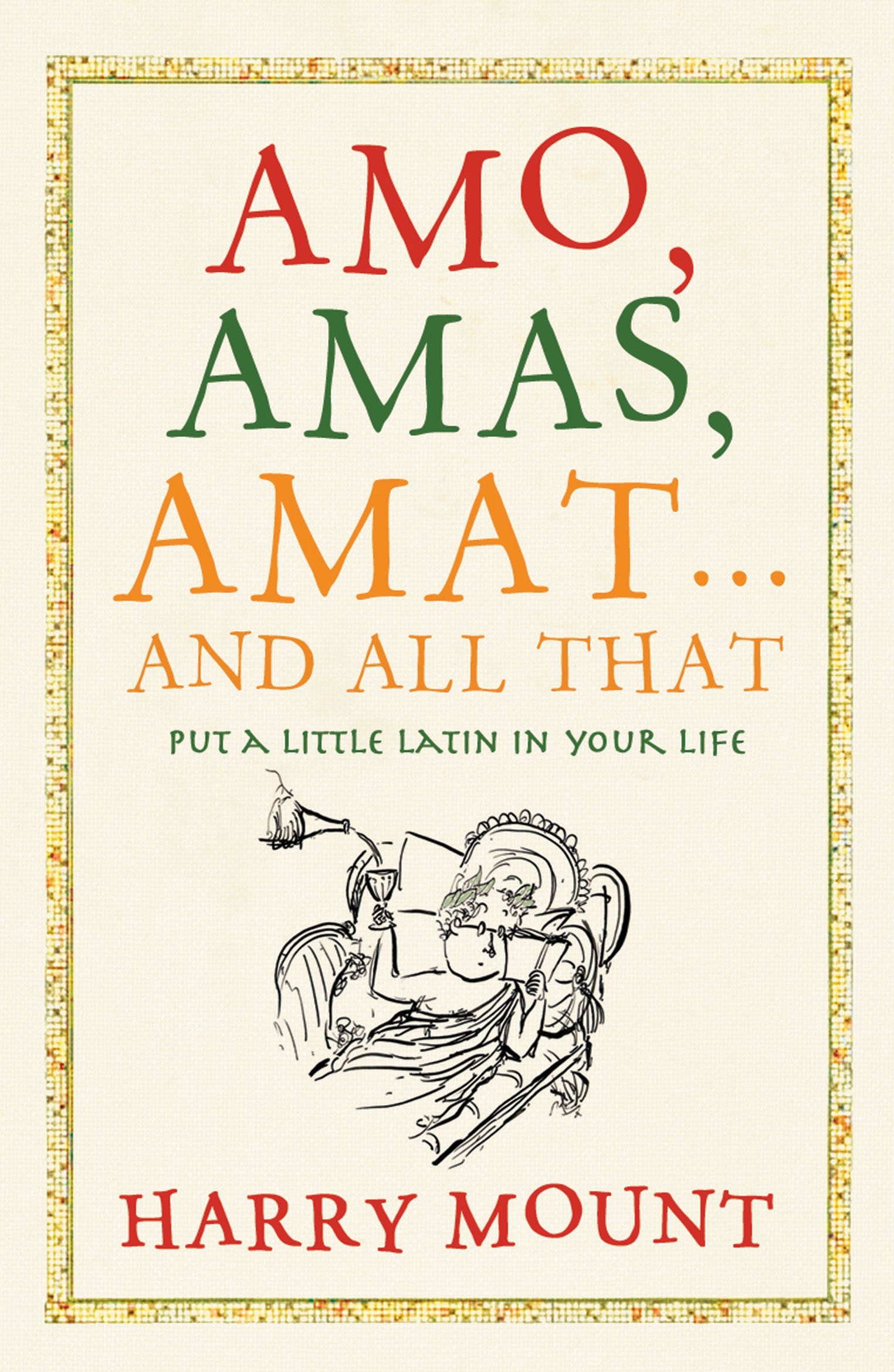 Read Online Amo, Amas, Amat... and All That PDF