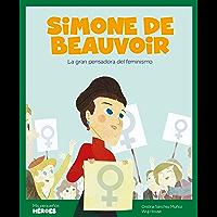 Simone de Beauvoir: La gran pensadora del feminismo (Mis pequeños héroes nº 5)