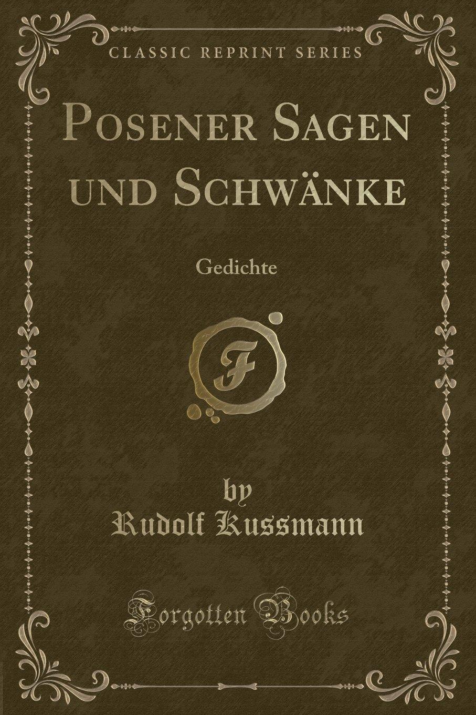 Posener Sagen Und Schwänke Gedichte Classic Reprint