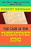 The Case of the Threatened King (Andrew Tillet, Sara Wiggins & Inspector Wyatt Book 4)
