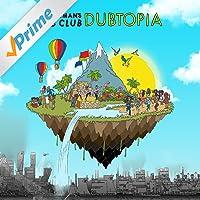 Dubtopia [Explicit]