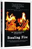 Stealing Fire: How Silicon Valley, the Navy SEALs, and Maverick Scientists Are Revolutionizing the Way We Live and Work…