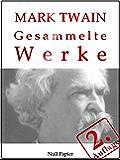 Mark Twain - Gesammelte Werke: Huckleberry Finn, Tom Sawyer, Querkopf Wilson, Tom Sawyer als Detektiv, Lebensgeschichte, Auf dem Mississippi, Nach dem ... (Gesammelte Werke bei Null Papier 6)