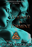 Doomed to Torment (Inherited Damnation Book 6)
