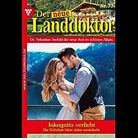 Der neue Landdoktor 77 – Arztroman: Inkognito verliebt (German Edition)