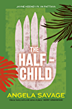 The Half-Child: Jayne Keeney PI in Pattaya (Jayne Keeney Novels Book 2)
