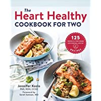 The Heart Healthy Cookbook for Two: 125 Perfectly Portioned Low Sodium, Low Fat...