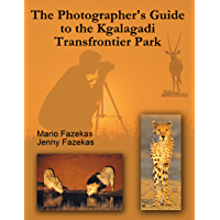 The Photographer's Guide to the Kgalagadi Transfrontier Park (English Edition)