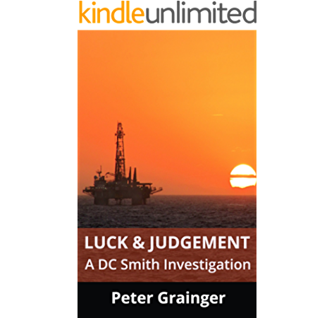 Luck And Judgement A Dc Smith Investigation Kindle Edition By Grainger Peter Mystery Thriller Suspense Kindle Ebooks Amazon Com