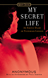 My Secret Life: An Erotic Diary of Victorian London (Signet Classics) (English Edition)