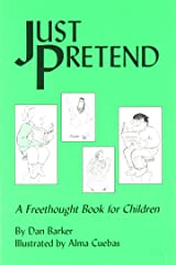 Just Pretend: A Freethought Book for Children Paperback