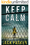KEEP CALM a gripping crime thriller full of suspense