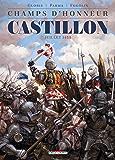 Champs d'honneur - Castillon : Juillet 1453