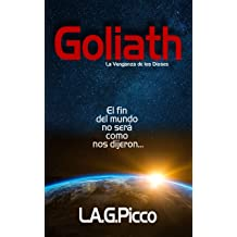 Goliath, la Venganza de los Dioses: Sé parte de una guerra que comenzó hace 4.000 años. (Spanish Edition) Oct 15, 2017