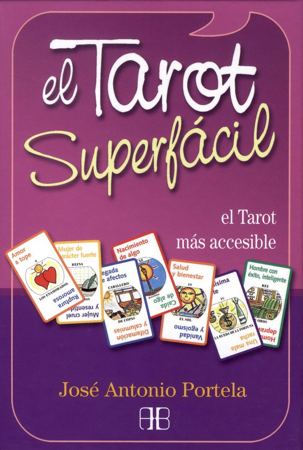 El tarot superfácil : el tarot más accesible: José Antonio ...