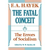 The Fatal Conceit: The Errors of Socialism (Volume 1) (The Collected Works of F. A. Hayek)