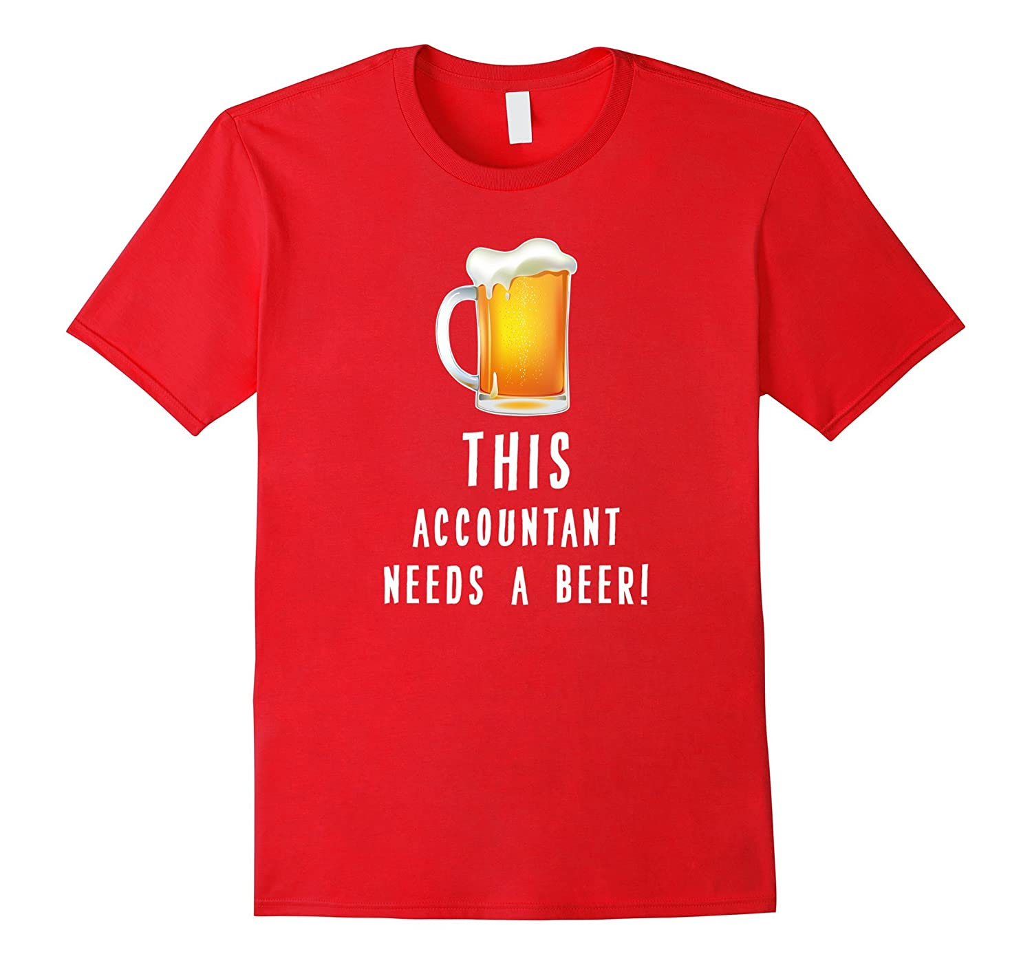 Accountant T-shirt - This accountant needs a beer-TJ