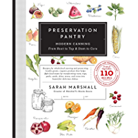 Preservation Pantry: Modern Canning From Root to Top & Stem to Core