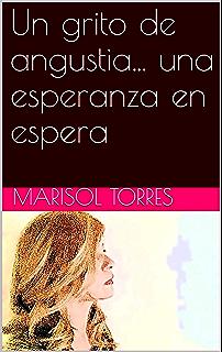 Un grito de angustia... una esperanza en espera (Spanish Edition)