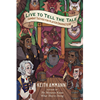 Live to Tell the Tale: Combat Tactics for Player Characters (The Monsters Know What They're Doing Book 2) (English Edition)
