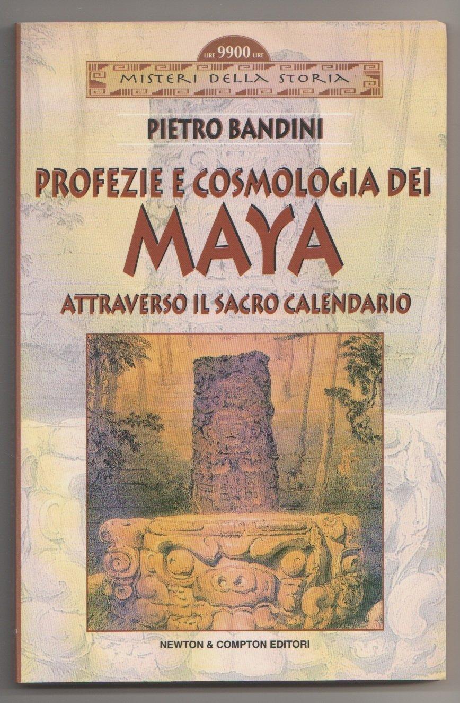 Calendario Dei Maya.Amazon It Profezie E Cosmologia Dei Maya Attraverso Il