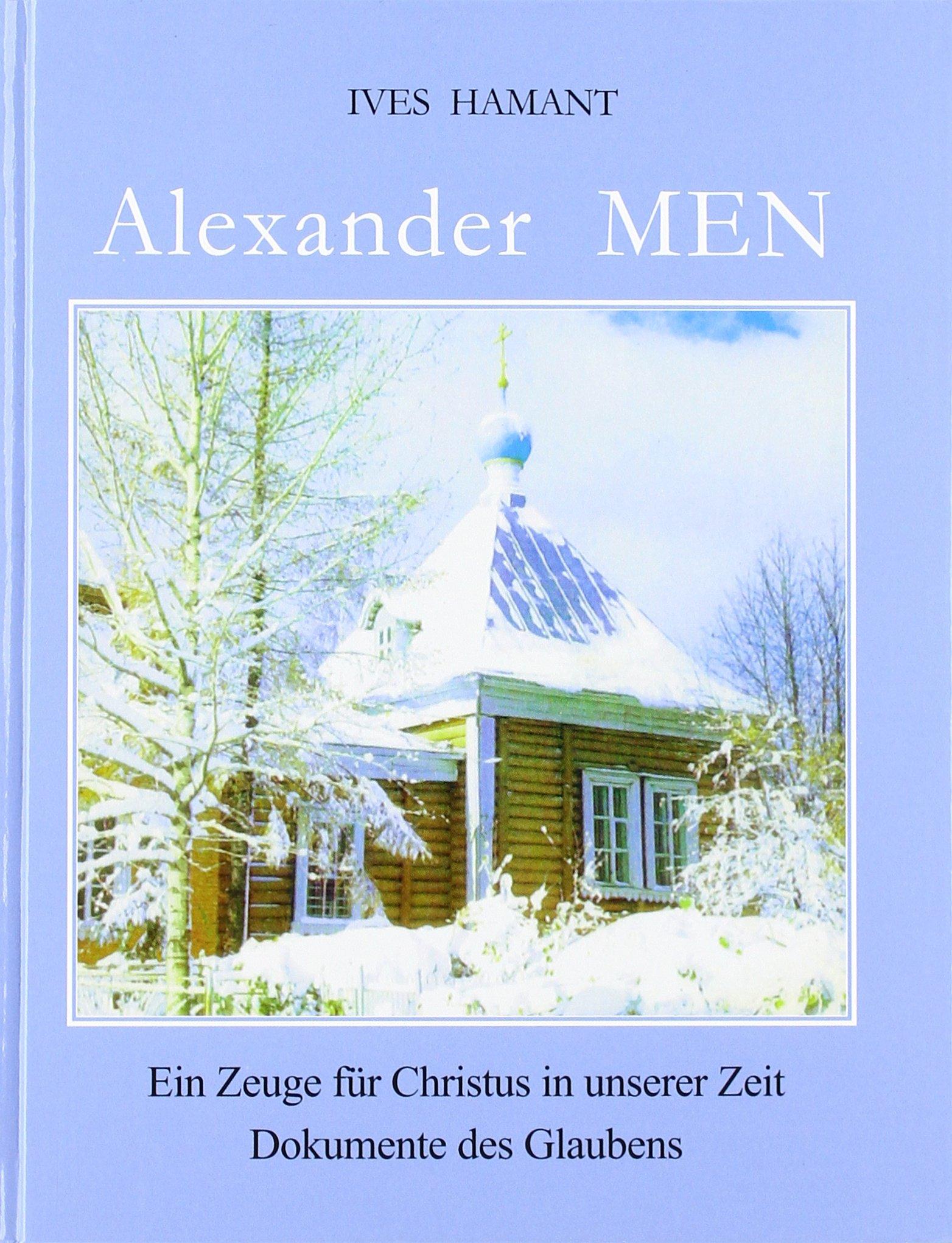 Alexander Men: Ein Zeuge für Christus in unserer Zeit. Dokumente des Glaubens
