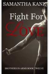 Fight for Love (Brothers in Arms Book 12)