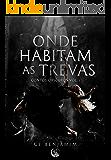 Onde Habitam as Trevas: Contos Obscuros - Vol. 1