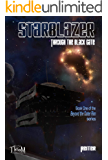 Starblazer: Through the Black Gate: Beyond the Outer Rim - Book 1