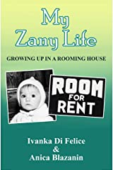 My Zany Life: Growing Up in a Rooming House (Italian Living Book 5) Kindle Edition