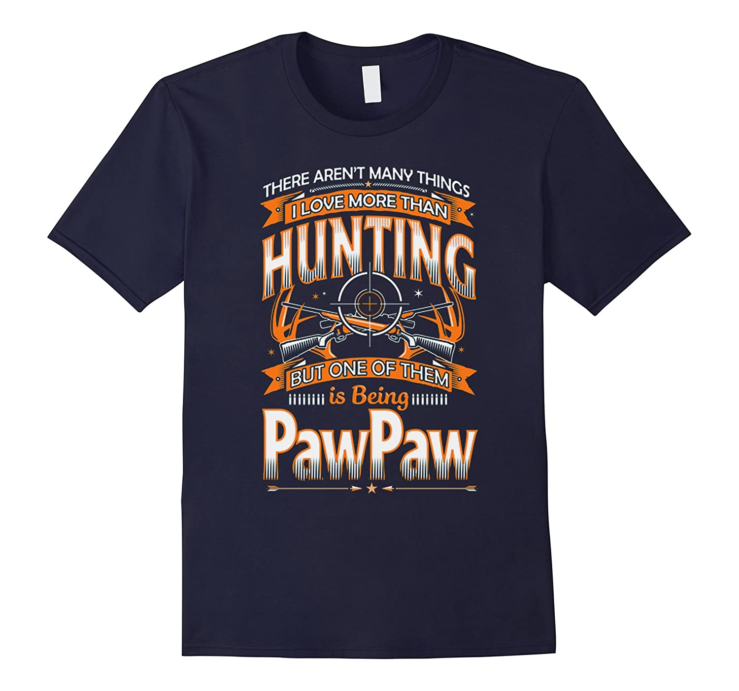 I Love HUNTING and Being PAWPAW t-shirt-Art