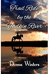 Trail Ride by the Yadkin River (Great Lakes Romances Book 19) Kindle Edition