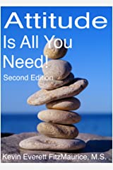 Attitude Is All You Need! Second Edition Kindle Edition