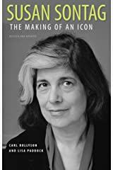 Susan Sontag: The Making of an Icon, Revised and Updated