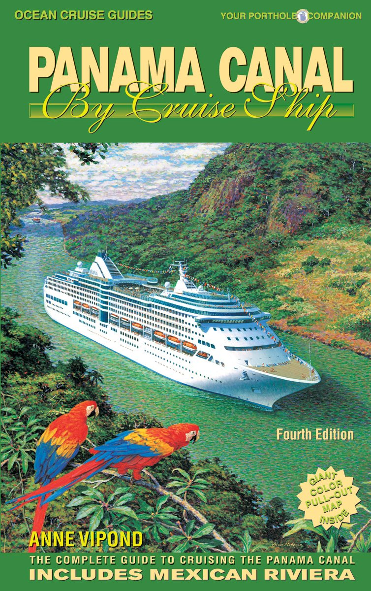 Panama Canal By Cruise Ship The Complete Guide To Cruising The - Panama cruise
