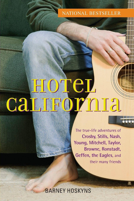 Hotel California: The True-Life Adventures of Crosby, Stills