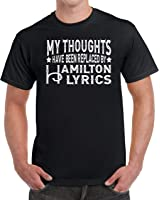tees geek My Thoughts Have Been Replaced by Hamilton Lyrics Men's Funny T-Shirt