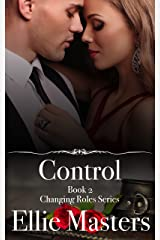 Control: A sexy Private Investigator suspense thriller romance (Changing Roles Book 2) Kindle Edition