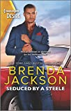 Seduced by a Steele: A Sexy Dramatic Billionaire Romance (Forged of Steele)