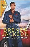 Seduced by a Steele: A Sexy Dramatic Billionaire Romance
