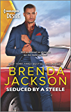 Seduced by a Steele: A Sexy Dramatic Billionaire Romance (Forged of Steele Book 12)